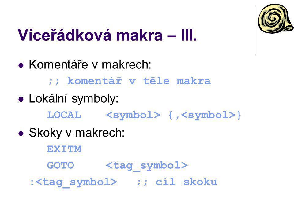 Víceřádková makra – III.