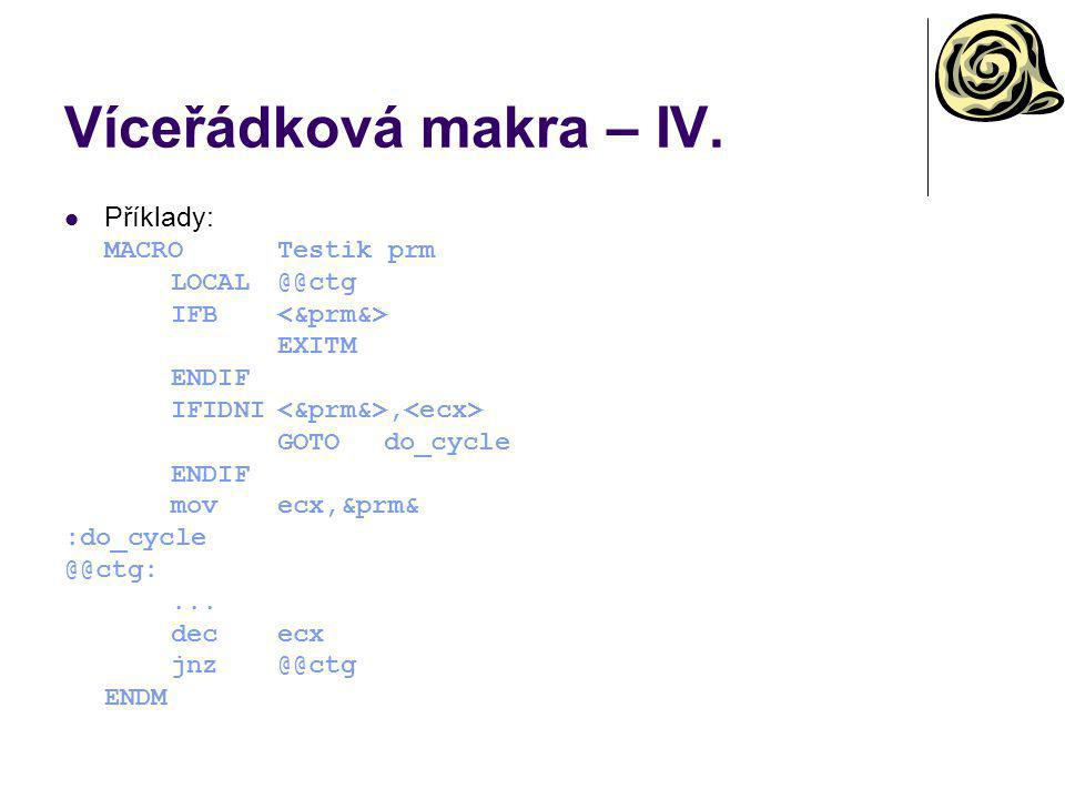 Víceřádková makra – IV. Příklady: MACRO Testik prm LOCAL @@ctg