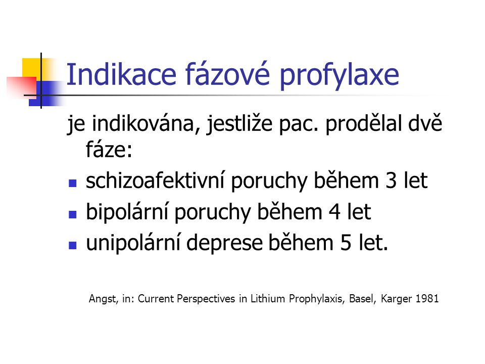 Indikace fázové profylaxe