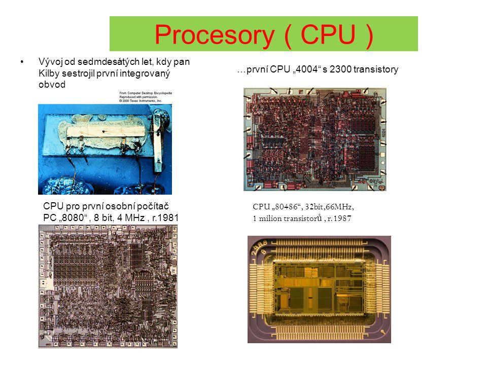 """Procesory ( CPU ) Vývoj od sedmdesátých let, kdy pan Kilby sestrojil první integrovaný obvod. …první CPU """"4004 s 2300 transistory."""