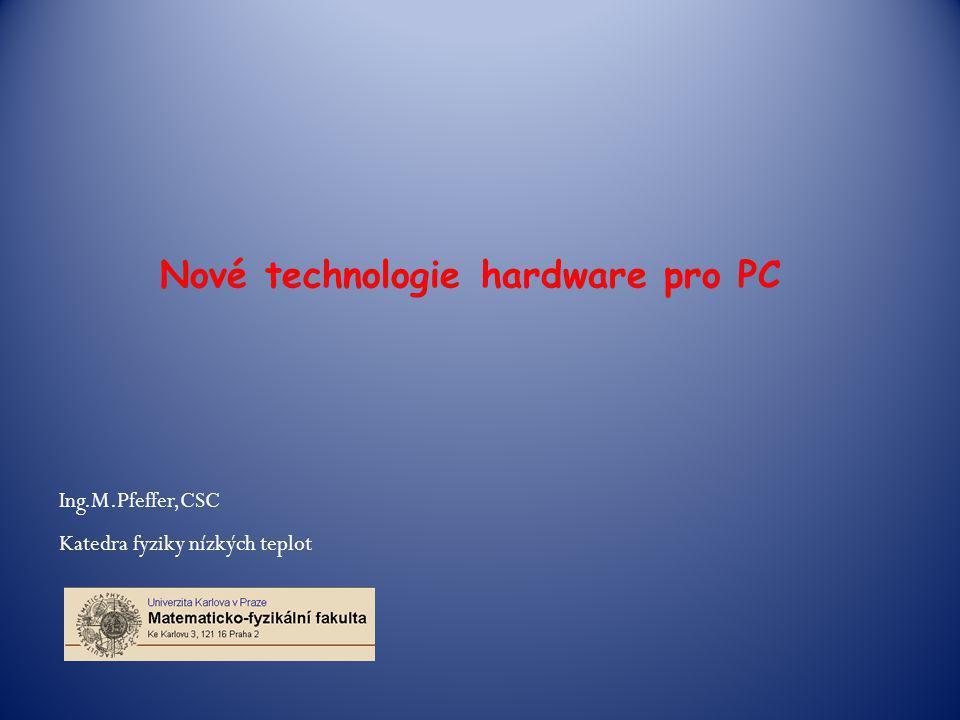 Nové technologie hardware pro PC