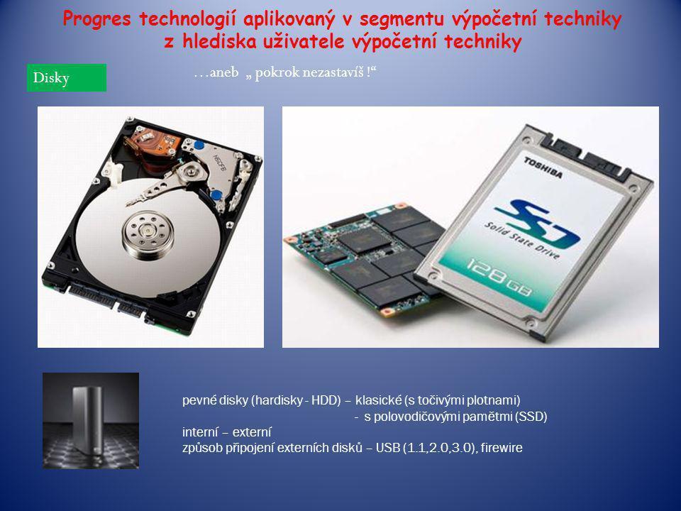 Progres technologií aplikovaný v segmentu výpočetní techniky z hlediska uživatele výpočetní techniky
