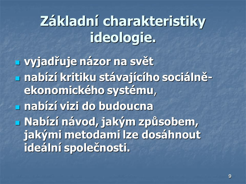 Základní charakteristiky ideologie.