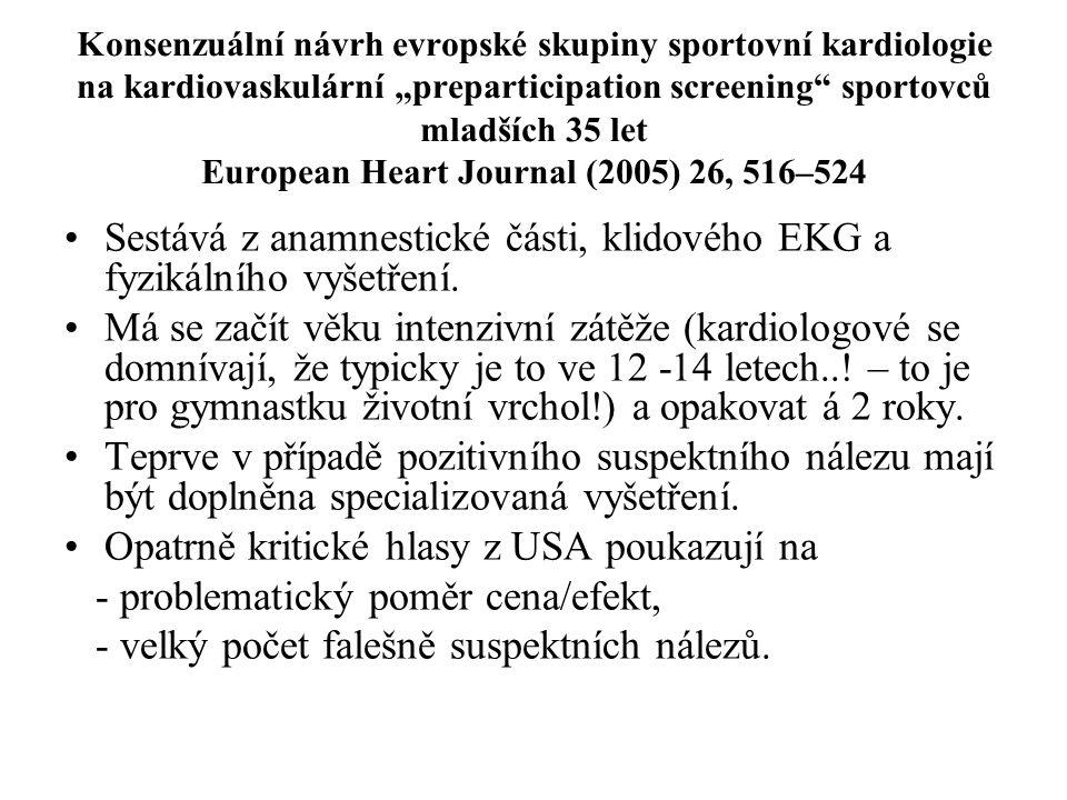 Sestává z anamnestické části, klidového EKG a fyzikálního vyšetření.