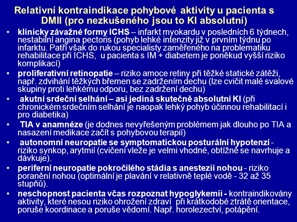 Relativní kontraindikace pohybové aktivity u pacienta s DMII (pro nezkušeného jsou to KI absolutní)