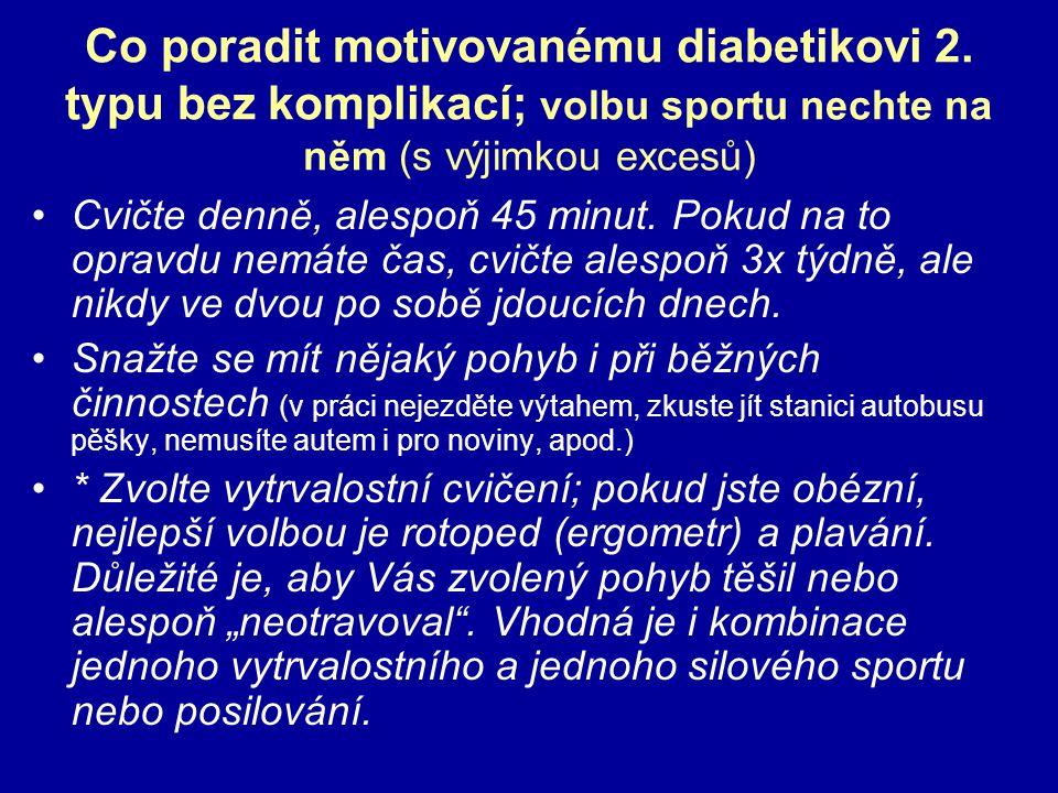 Co poradit motivovanému diabetikovi 2