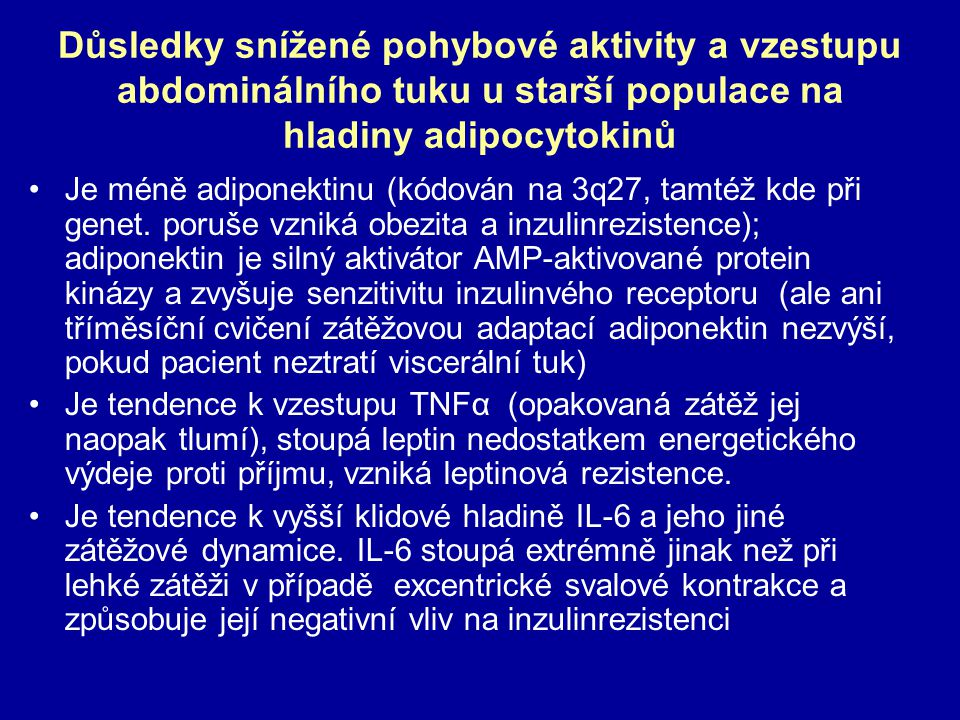 Důsledky snížené pohybové aktivity a vzestupu abdominálního tuku u starší populace na hladiny adipocytokinů