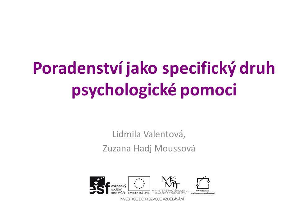 Poradenství jako specifický druh psychologické pomoci