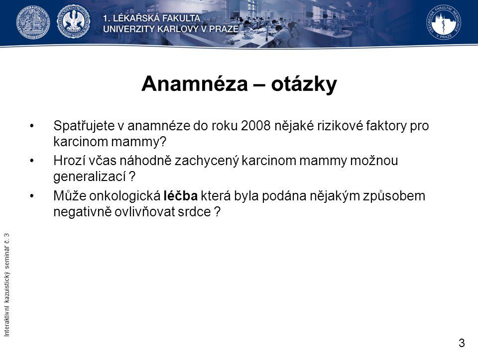 Anamnéza – otázky Spatřujete v anamnéze do roku 2008 nějaké rizikové faktory pro karcinom mammy