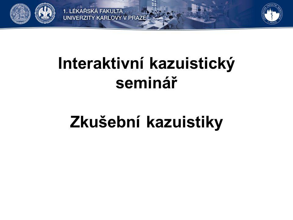 Interaktivní kazuistický seminář Zkušební kazuistiky