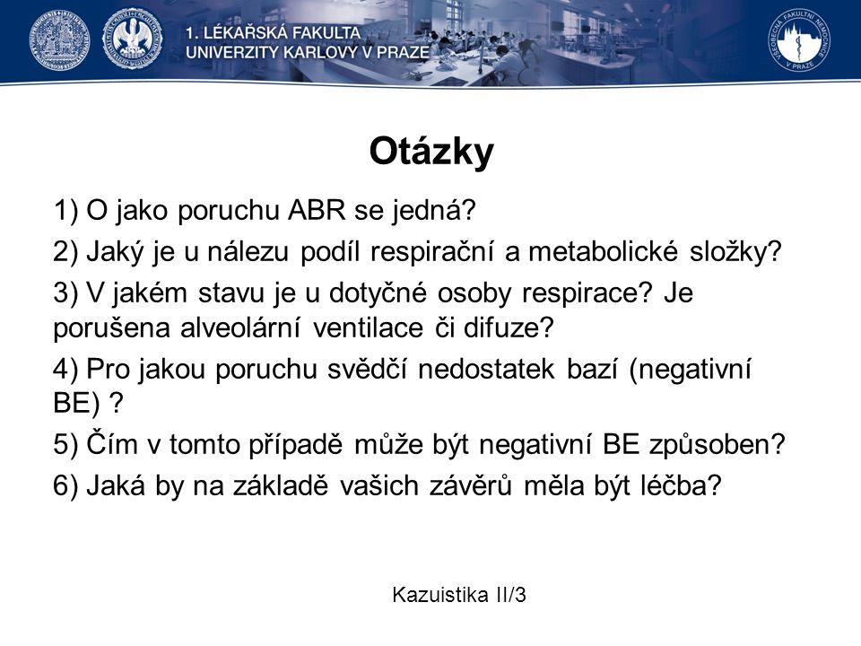 Otázky 1) O jako poruchu ABR se jedná
