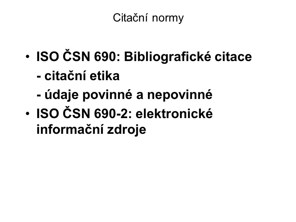 ISO ČSN 690: Bibliografické citace - citační etika