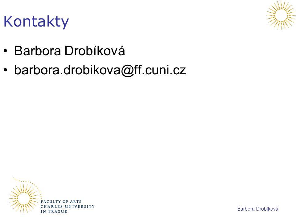 Kontakty Barbora Drobíková barbora.drobikova@ff.cuni.cz