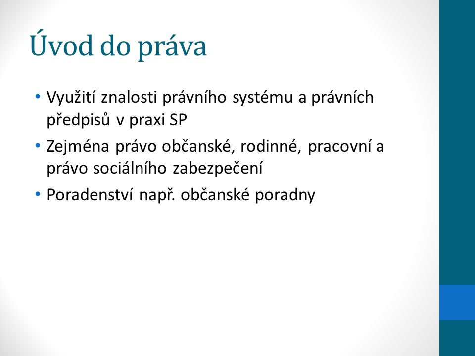 Úvod do práva Využití znalosti právního systému a právních předpisů v praxi SP.