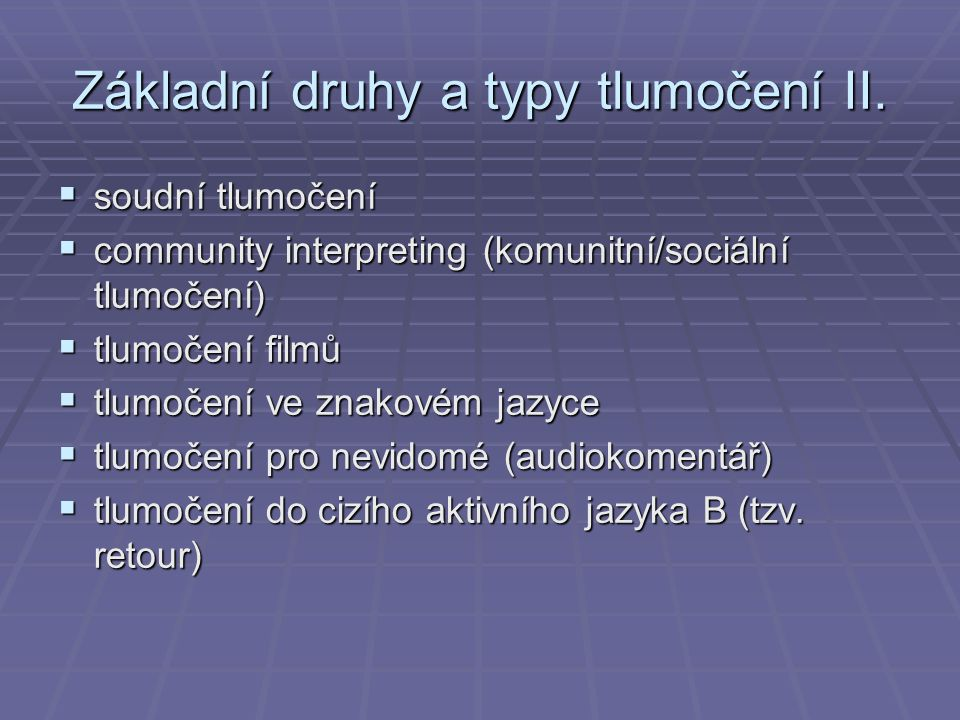 Základní druhy a typy tlumočení II.