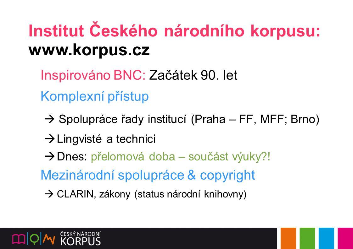 Institut Českého národního korpusu: www.korpus.cz