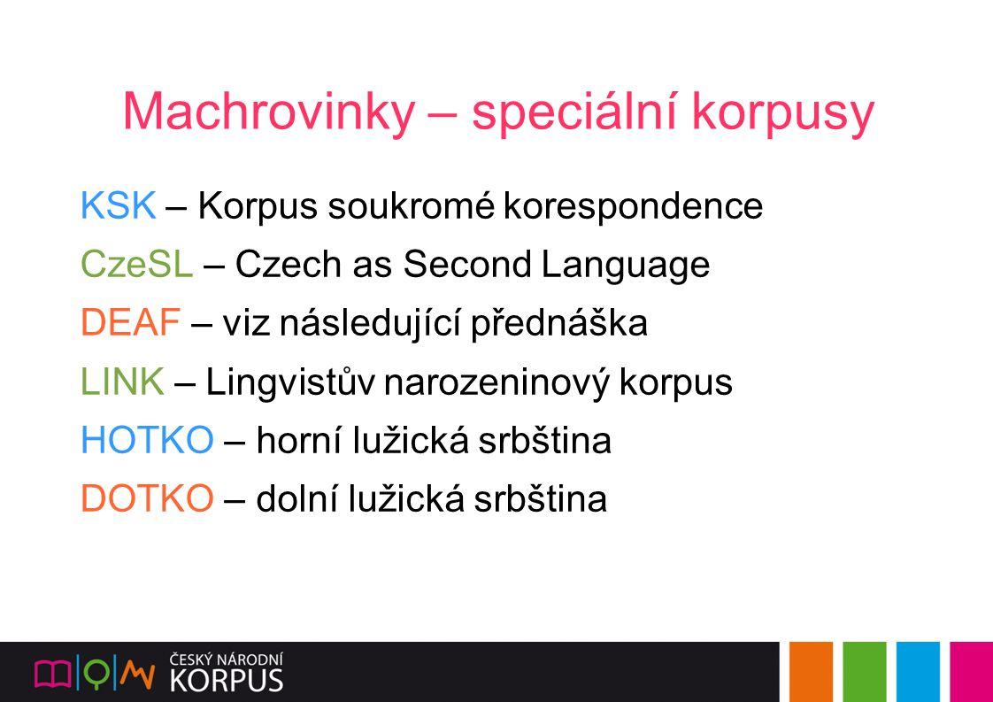 Machrovinky – speciální korpusy