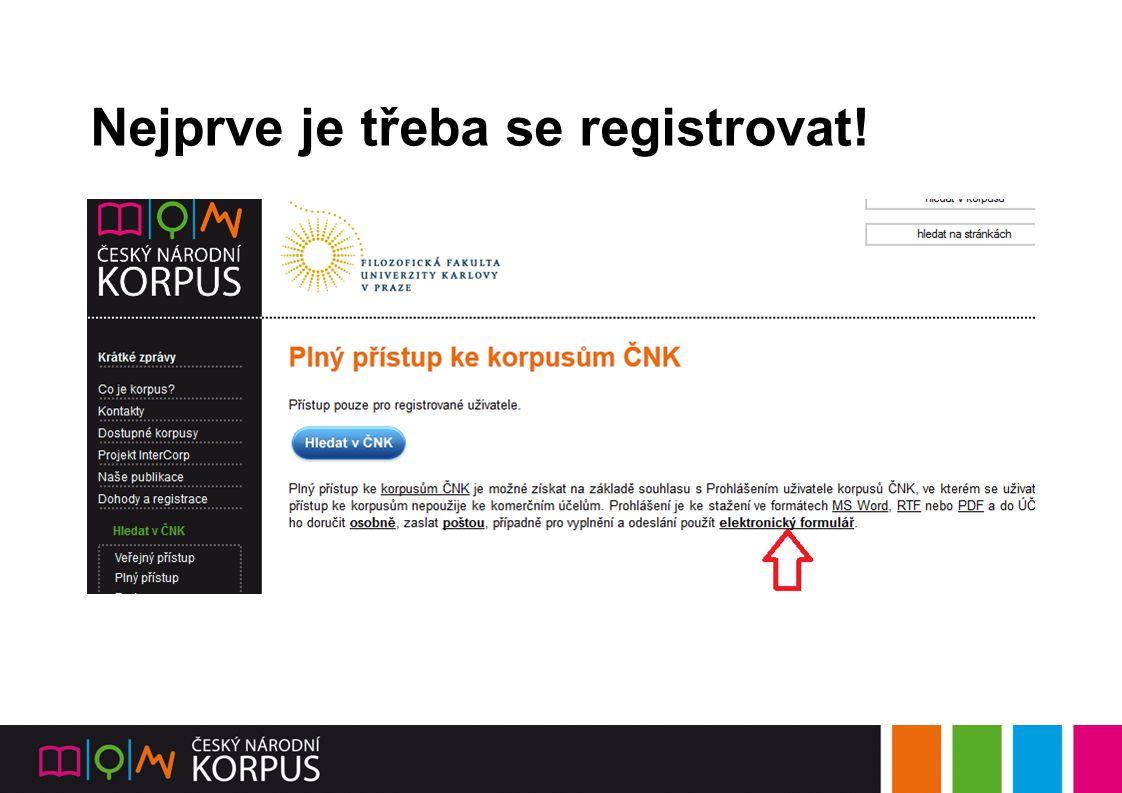 Nejprve je třeba se registrovat!