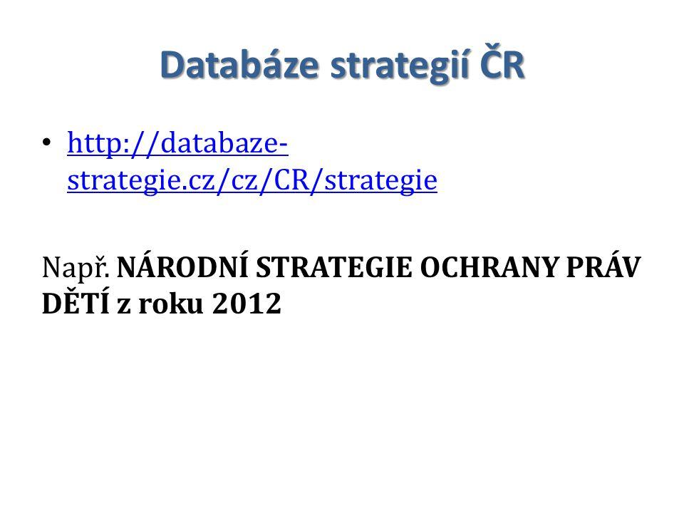 Databáze strategií ČR http://databaze-strategie.cz/cz/CR/strategie