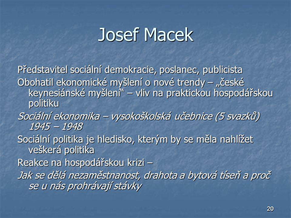 Josef Macek Představitel sociální demokracie, poslanec, publicista