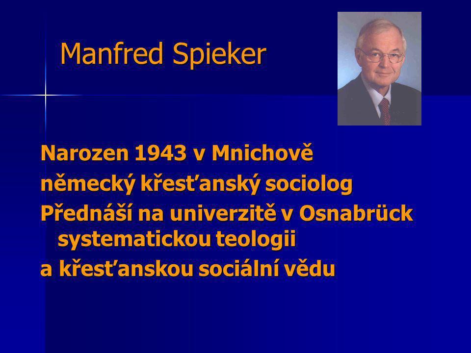 Manfred Spieker Narozen 1943 v Mnichově německý křesťanský sociolog