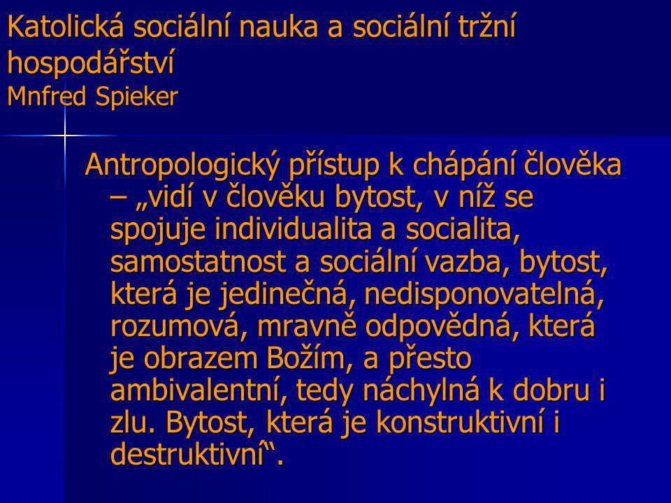Katolická sociální nauka a sociální tržní hospodářství Mnfred Spieker