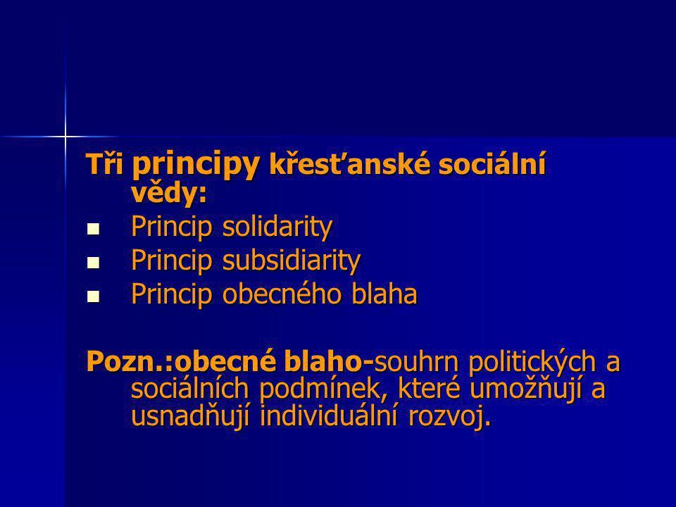 Tři principy křesťanské sociální vědy: