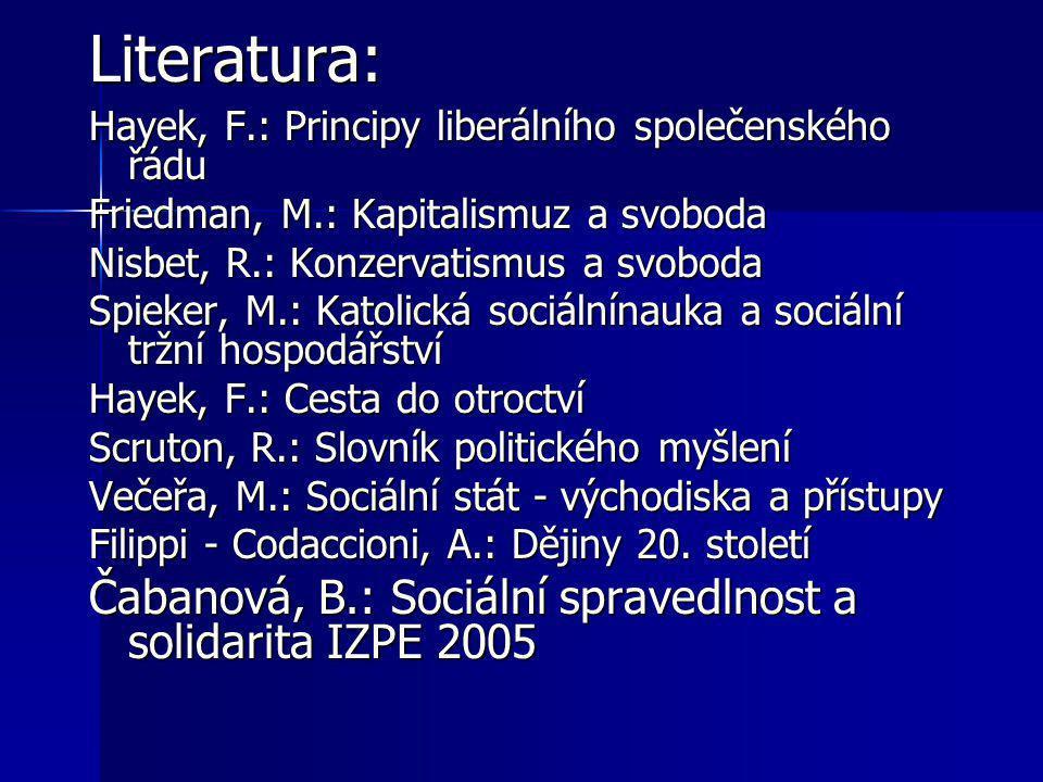Literatura: Čabanová, B.: Sociální spravedlnost a solidarita IZPE 2005