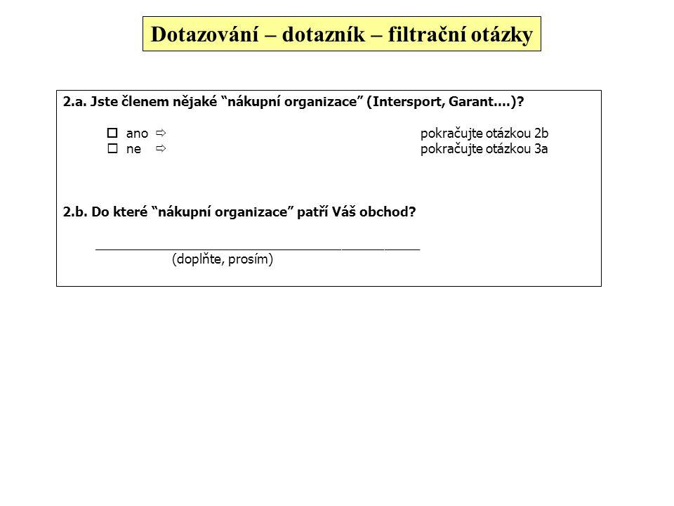 Dotazování – dotazník – filtrační otázky