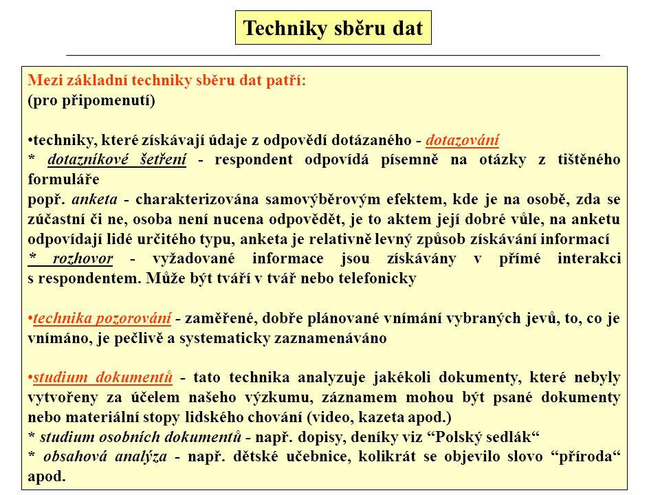 Techniky sběru dat Mezi základní techniky sběru dat patří: