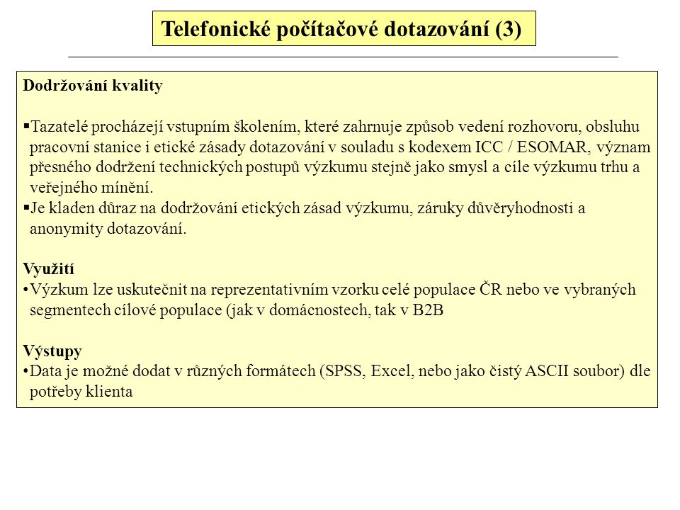 Telefonické počítačové dotazování (3)