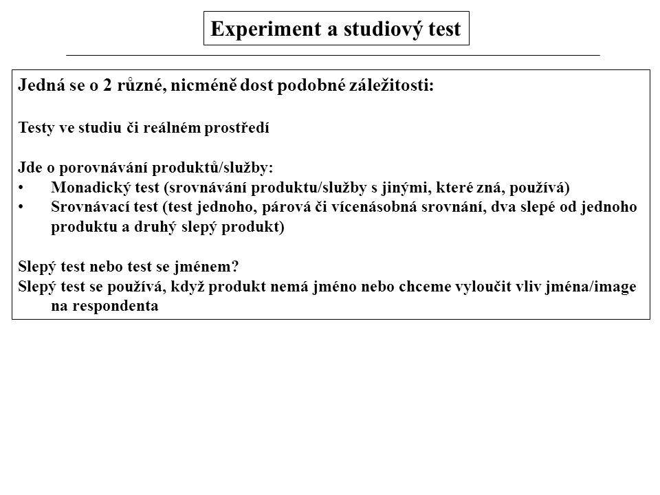 Experiment a studiový test