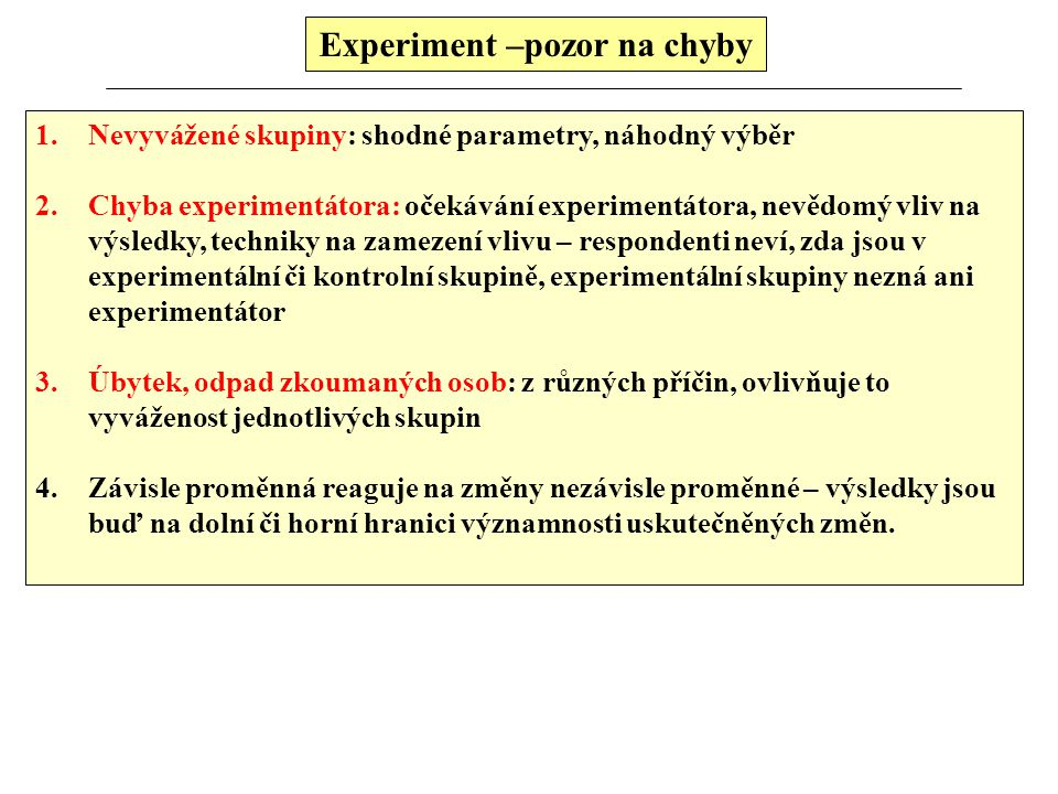 Experiment –pozor na chyby