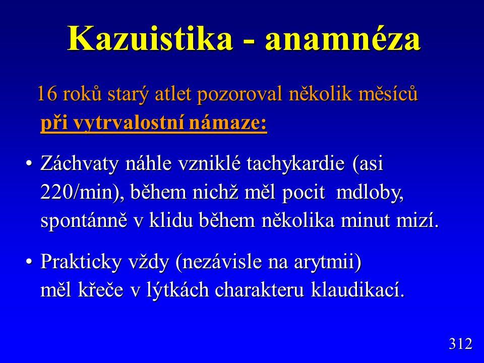Kazuistika - anamnéza 16 roků starý atlet pozoroval několik měsíců při vytrvalostní námaze: