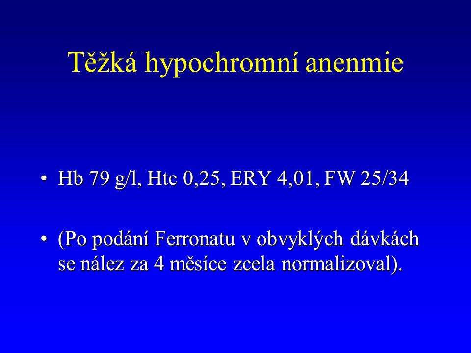 Těžká hypochromní anenmie