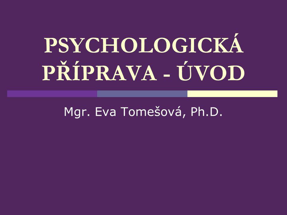 PSYCHOLOGICKÁ PŘÍPRAVA - ÚVOD