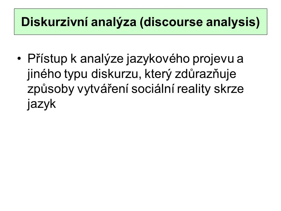 Diskurzivní analýza (discourse analysis)