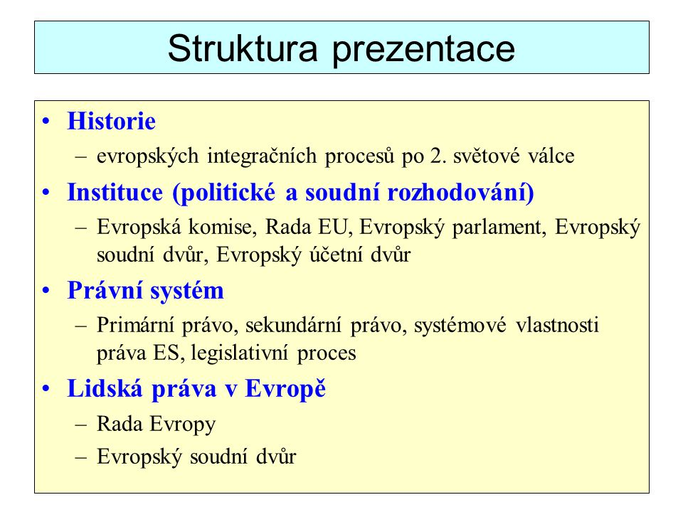 Struktura prezentace Historie