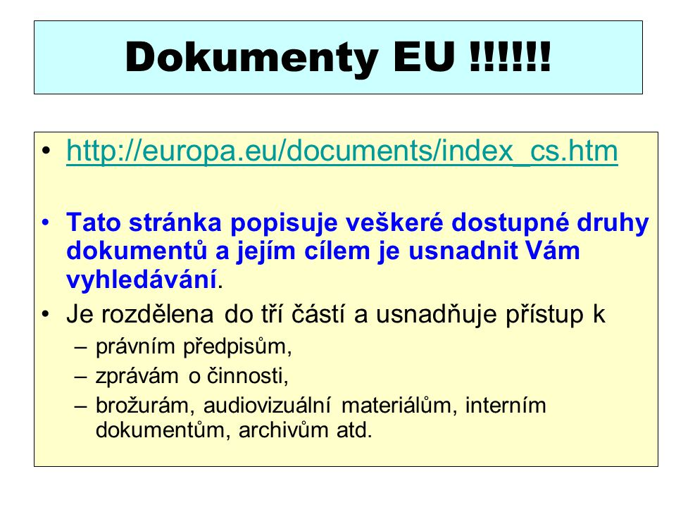 Dokumenty EU !!!!!! http://europa.eu/documents/index_cs.htm