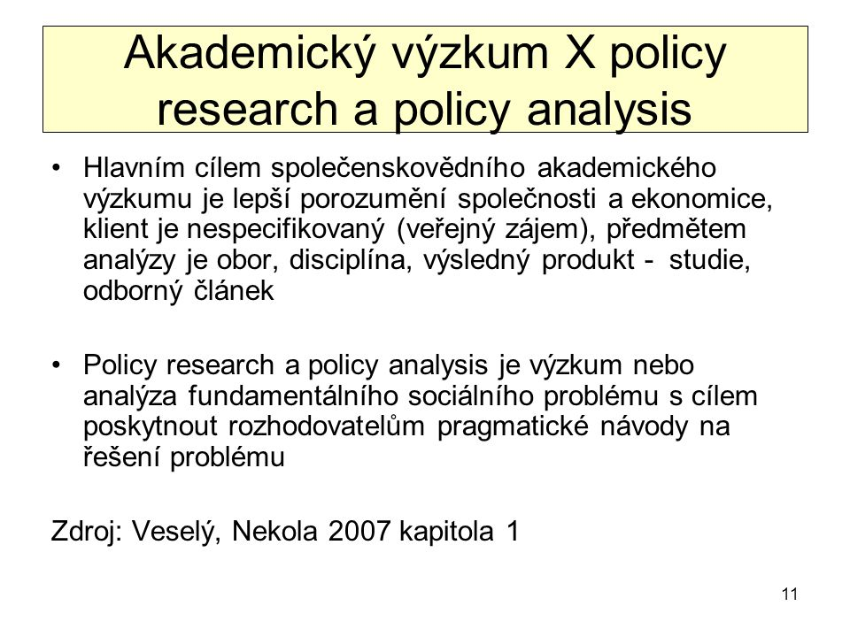 Akademický výzkum X policy research a policy analysis