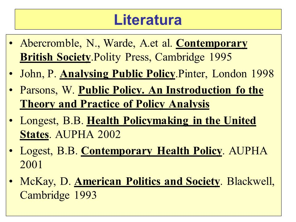 Literatura Abercromble, N., Warde, A.et al. Contemporary British Society.Polity Press, Cambridge 1995.