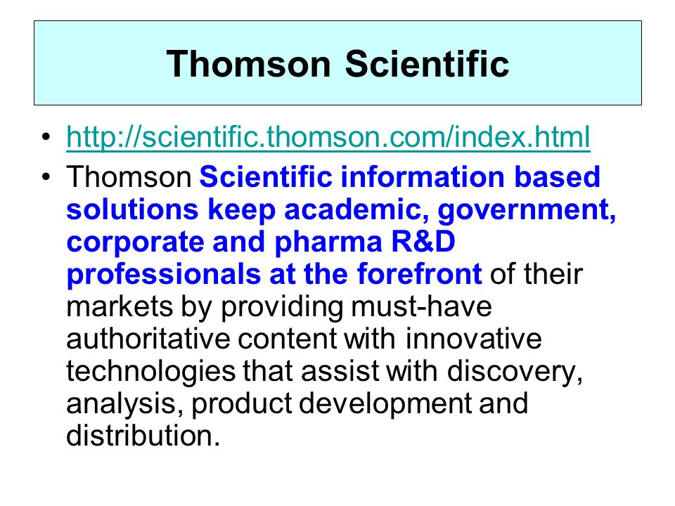 Thomson Scientific http://scientific.thomson.com/index.html