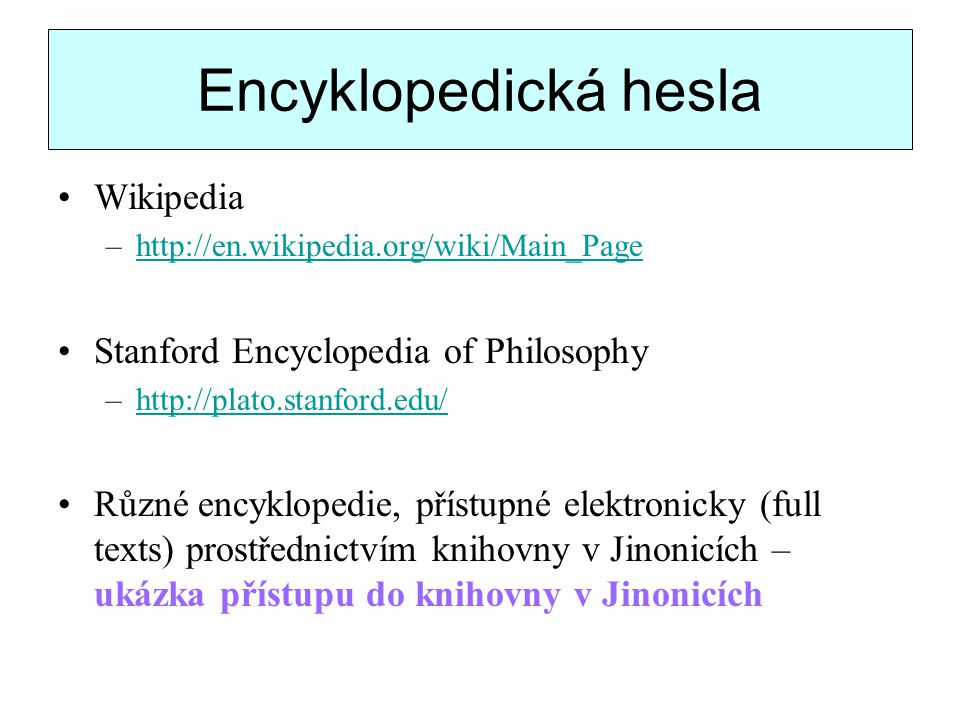Encyklopedická hesla Wikipedia Stanford Encyclopedia of Philosophy