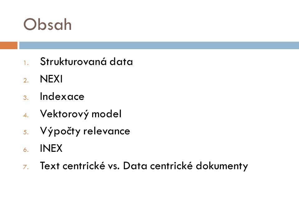 Obsah Strukturovaná data NEXI Indexace Vektorový model