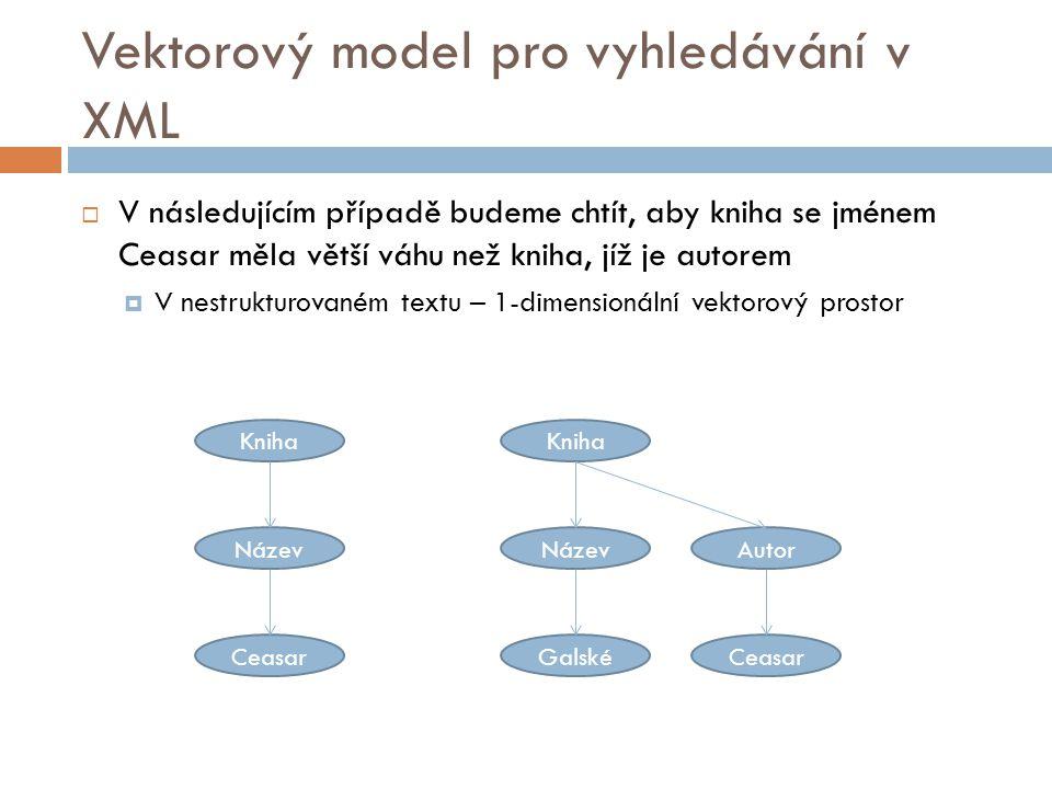 Vektorový model pro vyhledávání v XML