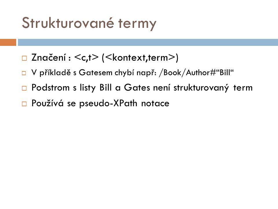 Strukturované termy Značení : <c,t> (<kontext,term>)
