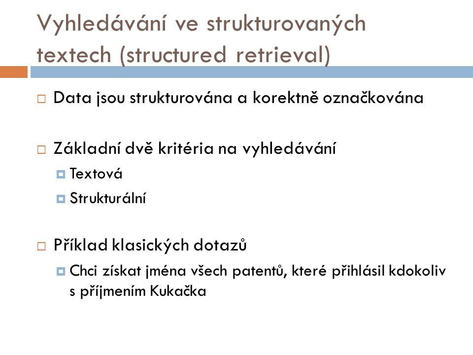 Vyhledávání ve strukturovaných textech (structured retrieval)