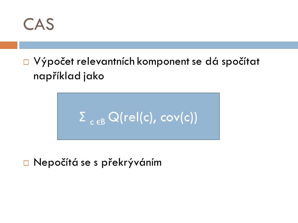 CAS Σ c ϵB Q(rel(c), cov(c))