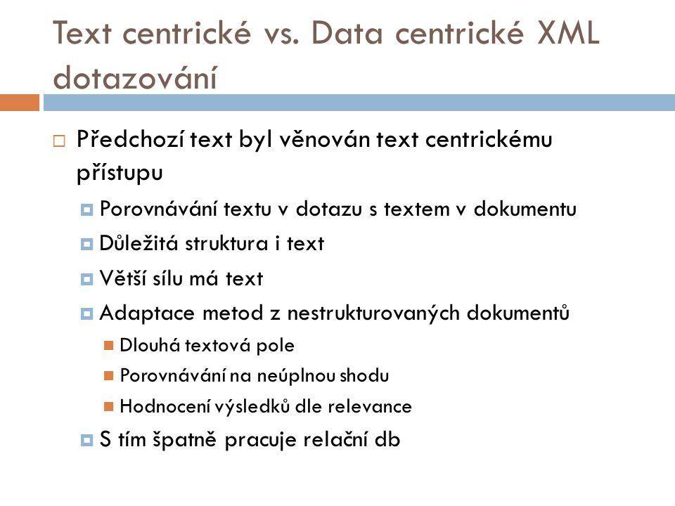 Text centrické vs. Data centrické XML dotazování