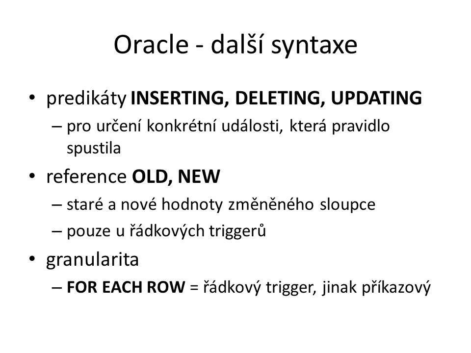 Oracle - další syntaxe predikáty INSERTING, DELETING, UPDATING